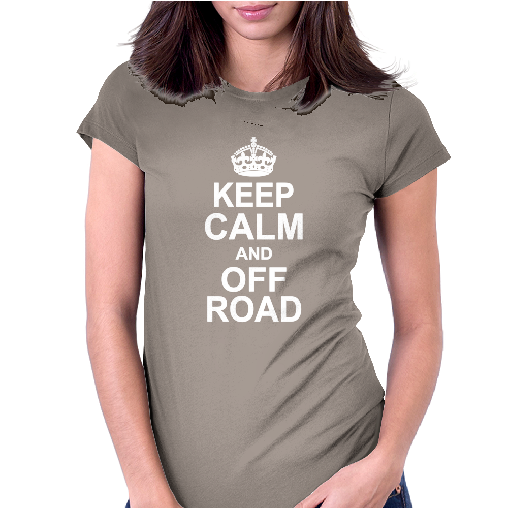 Keep Calm and Off Road Womens Fitted T-Shirt