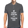 Keep Calm and Teach On Mens Polo