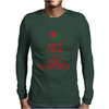 Keep Calm It's Only Christmas Mens Long Sleeve T-Shirt