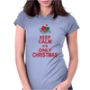 Keep Calm It's Only Christmas Womens Fitted T-Shirt