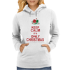 Keep Calm It's Only Christmas Womens Hoodie