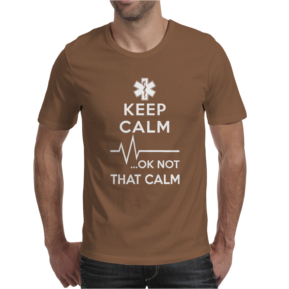 Keep Calm OK Not That Calm Mens T-Shirt
