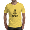 Keep calm or do whatever you want Mens T-Shirt