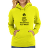 Keep calm or do whatever you want Womens Hoodie