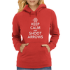 Keep Calm & Shoot Arrows Womens Hoodie