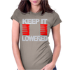 Keep It Lowered Womens Fitted T-Shirt