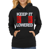 Keep It Lowered Womens Hoodie