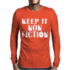 Keep It Nonfiction Mens Long Sleeve T-Shirt