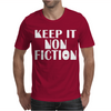 Keep It Nonfiction Mens T-Shirt