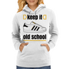 KEEP IT OLD SCHOOL RETRO HIP HIP BREAK DANCE B-BOY 1980's SUPERSTAR TRAINERS Womens Hoodie