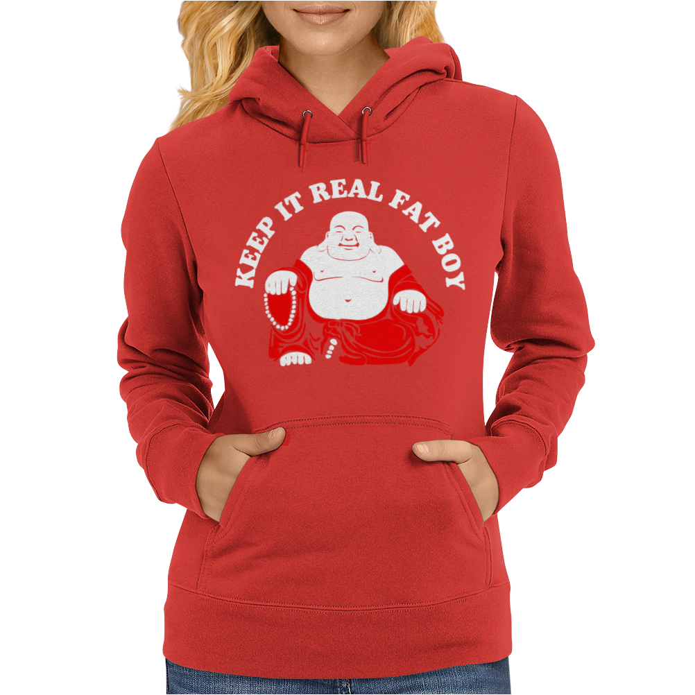 Keep It Real Fat Boy laughing Buddha Womens Hoodie
