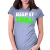 Keep It Trill Womens Fitted T-Shirt