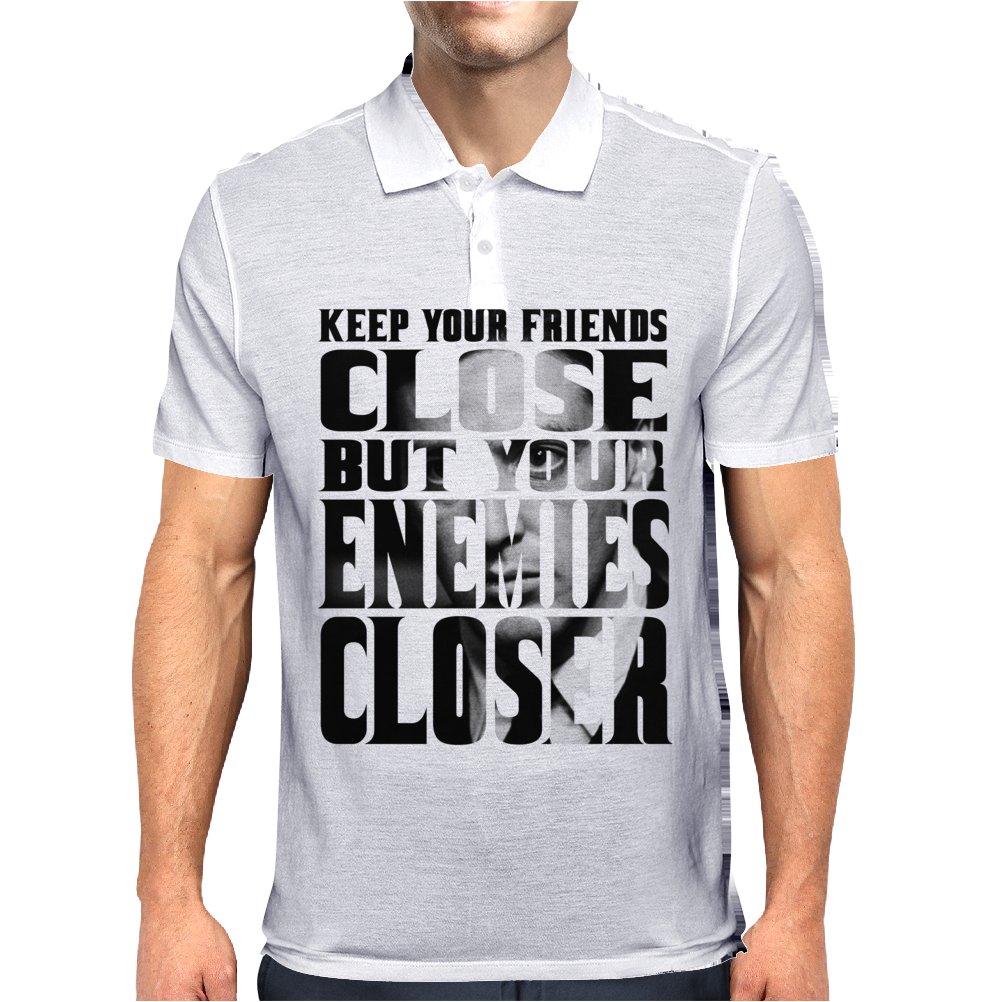 KEEP YOUR FRIENDS CLOSE Mens Polo