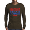KICKING ASS TAKING VOTERS BERNIE SANDERS FOR PRESIDENT 2016 Mens Long Sleeve T-Shirt