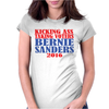 KICKING ASS TAKING VOTERS BERNIE SANDERS FOR PRESIDENT 2016 Womens Fitted T-Shirt