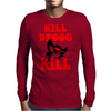 Kill Droog Kill Mens Long Sleeve T-Shirt