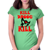 Kill Droog Kill Womens Fitted T-Shirt