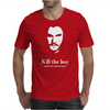 Kill the boy Mens T-Shirt