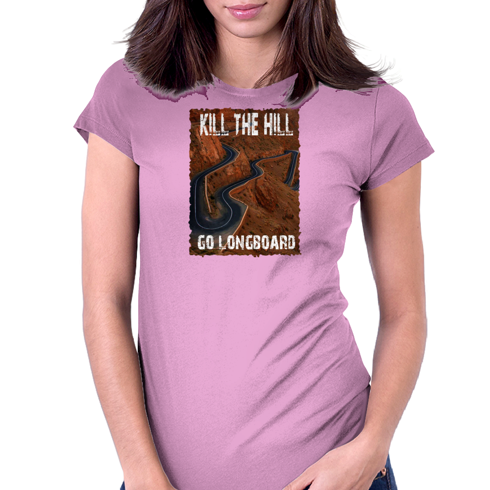 Kill the Hill - Go Longboard Womens Fitted T-Shirt