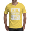 Kill Your Local Heroin Dealer Mens T-Shirt