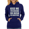 Kiss Me I'm Drunk Or Irish Womens Hoodie