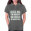 Kiss Me I'm Drunk Or Irish Womens Polo