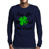 KISS ME I'M IRISH AND DRUNK Mens Long Sleeve T-Shirt