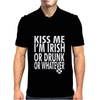 Kiss Me I'm Irish or Drunk or Whatever Mens Polo