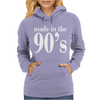 Ladies MADE IN THE 90s Womens Hoodie