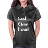 Last Clean t shirt Womens Polo