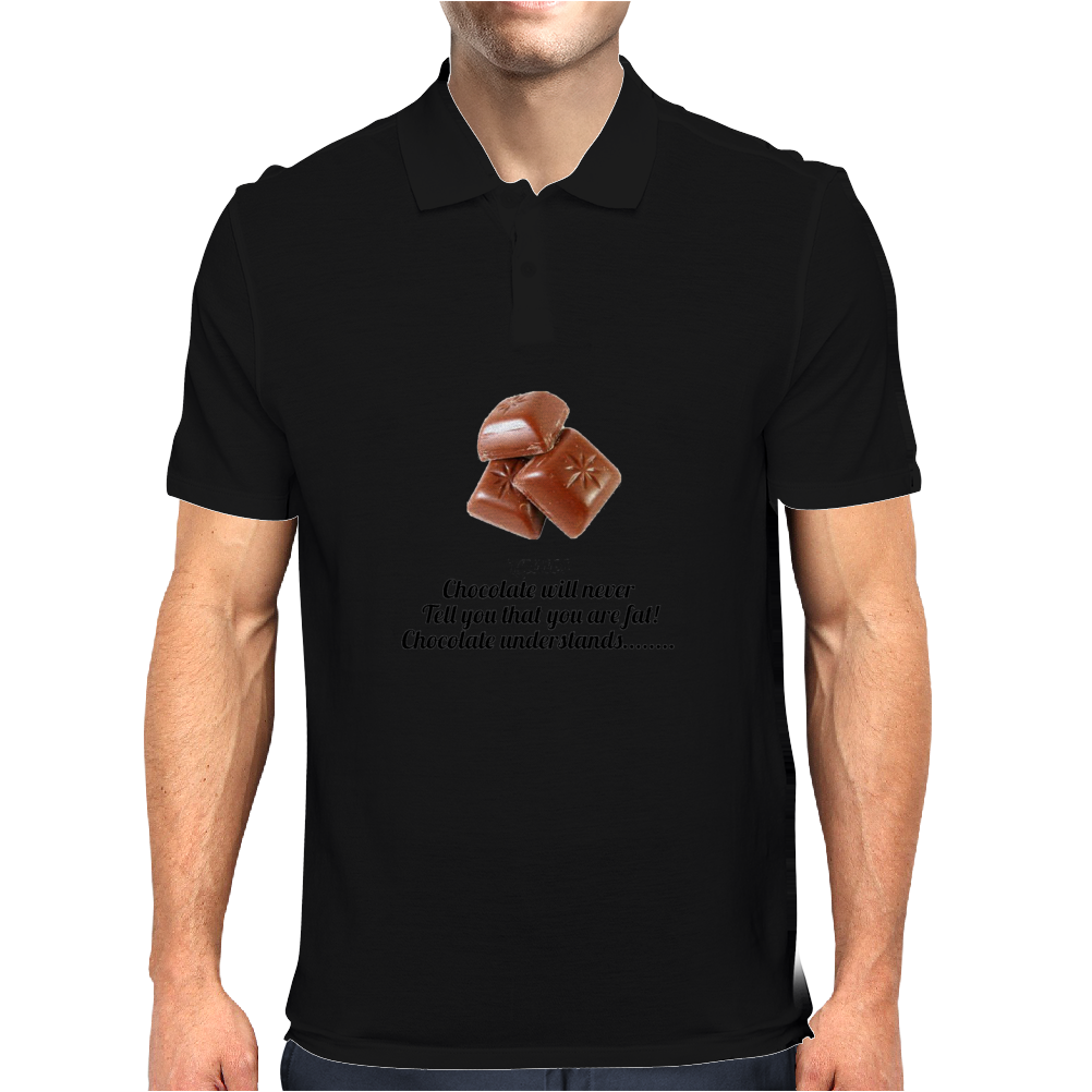 laugh humour funny crazy satire LADIES CHOCOLATE WILL NEVER CALL YOU FAT! CHOCOLATE UNDERSTANDS! Mens Polo