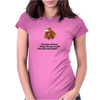 laugh humour funny crazy satire LADIES CHOCOLATE WILL NEVER CALL YOU FAT! CHOCOLATE UNDERSTANDS! Womens Fitted T-Shirt