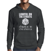Lawful On The Streets Chaotic In The Sheets Mens Hoodie