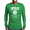 Lawful On The Streets Chaotic In The Sheets Mens Long Sleeve T-Shirt