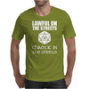 Lawful On The Streets Chaotic In The Sheets Mens T-Shirt