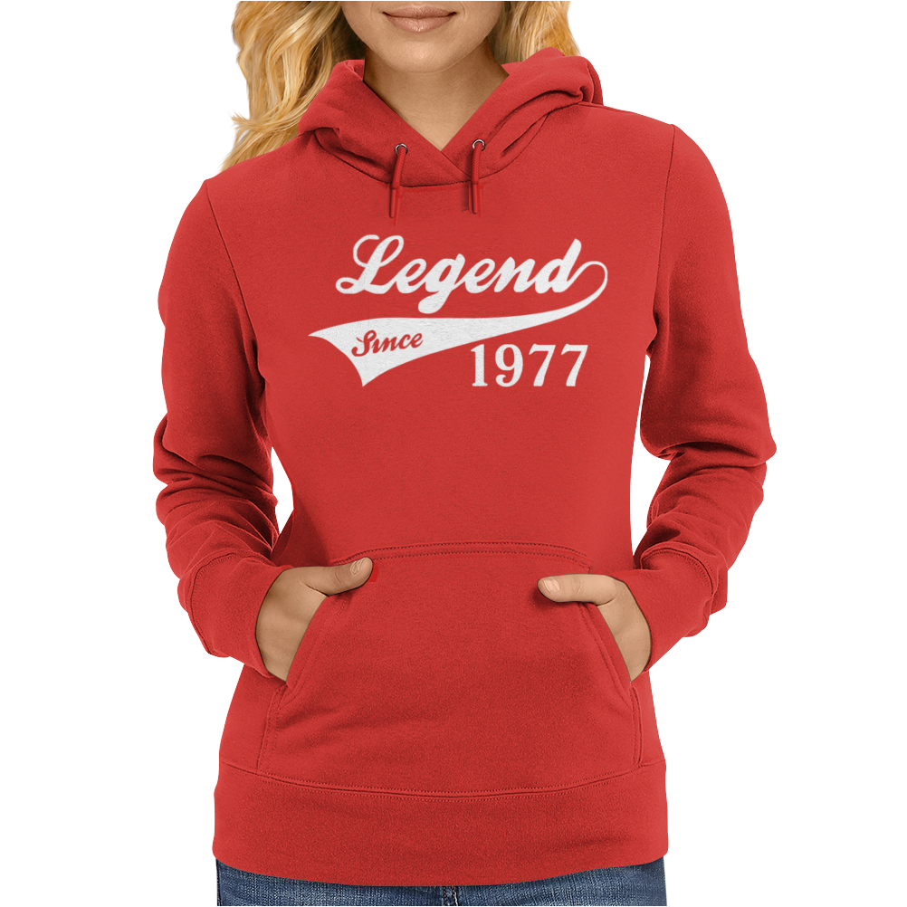 LEGEND SINCE 1977, FUNNY Womens Hoodie