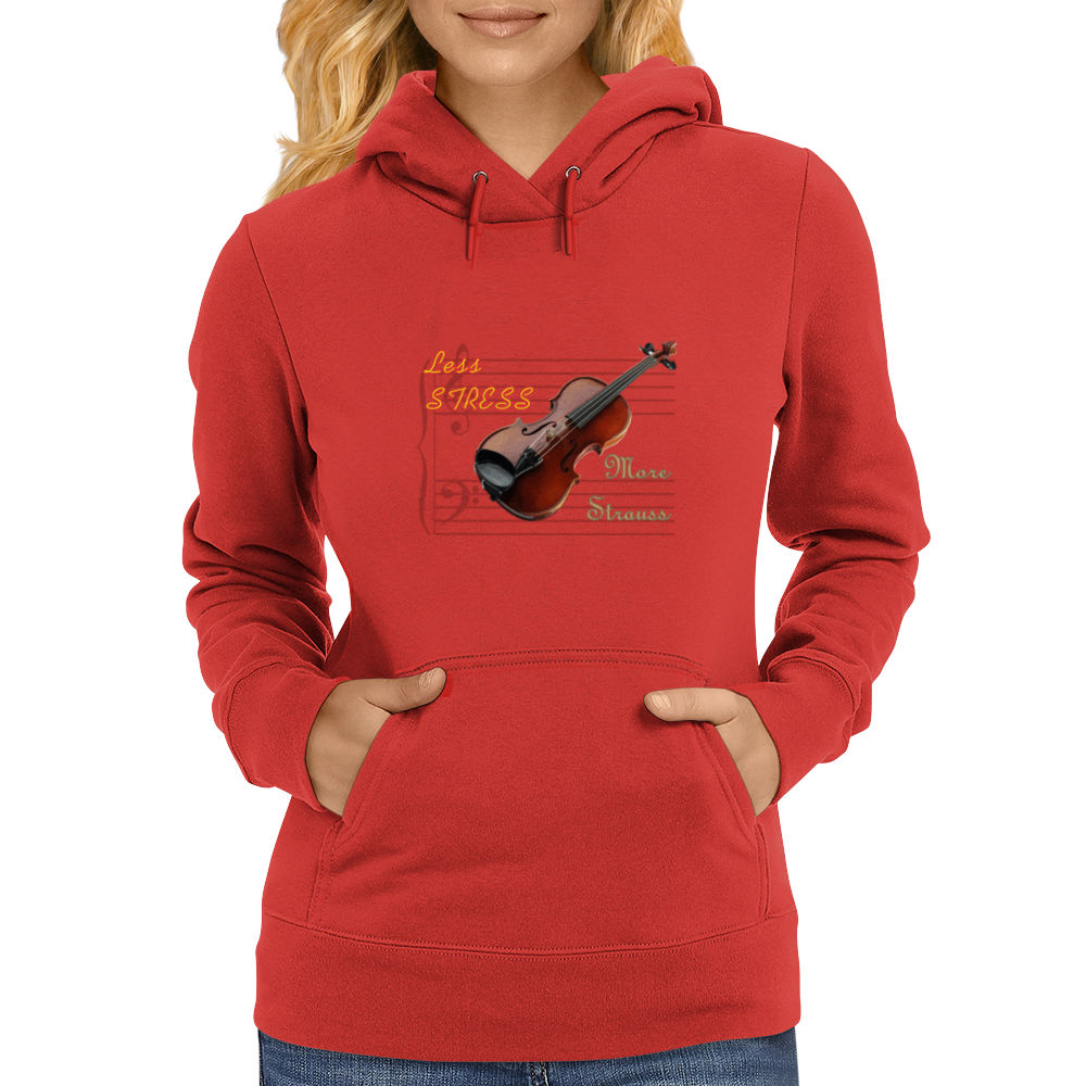 Less stress, more Strauss Womens Hoodie