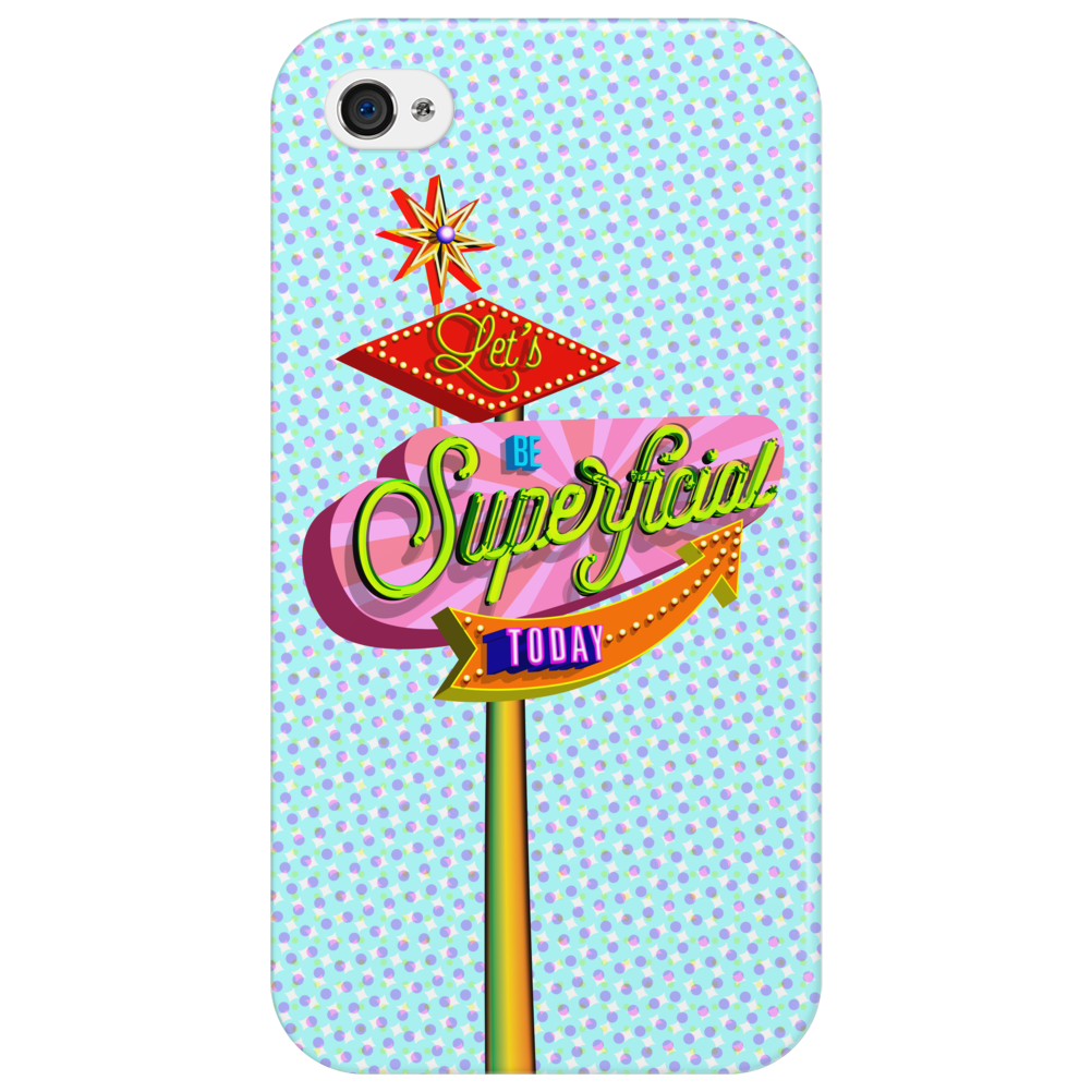Let's Be Superficial Today Phone Case