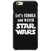 LET'S CUDDLE AND WATCH STAR WARS Phone Case