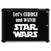 LET'S CUDDLE AND WATCH STAR WARS Tablet