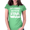 LET'S CUDDLE AND WATCH STAR WARS Womens Fitted T-Shirt