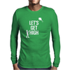 Let's Get High Mens Long Sleeve T-Shirt