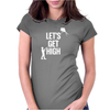 Let's Get High Womens Fitted T-Shirt