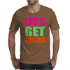 Let's Get Weird funny Mens T-Shirt