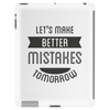 Let's make better mistakes tomorrow Tablet