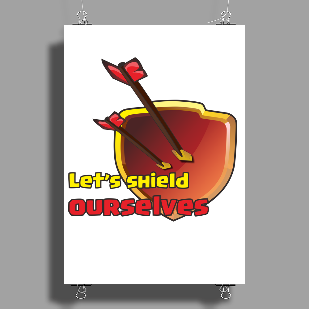 Let's Shield Ourselves, coc Poster Print (Portrait)