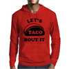 Let's Talk About It Tacos Mens Hoodie