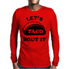 Let's Talk About It TACOS Mens Long Sleeve T-Shirt