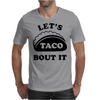 Let's Talk About It TACOS Mens T-Shirt