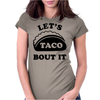 Let's Talk About It TACOS Womens Fitted T-Shirt